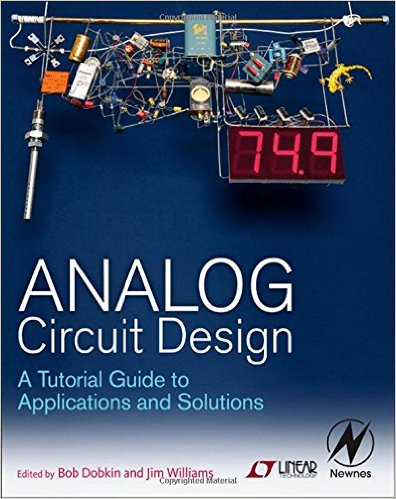 Analog Circuit Design - A Tutorial Guide to Applications and Solutions