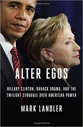Alter Egos: Hillary Clinton, Barack Obama, and the Twilight Struggle Over American Power Hardcover