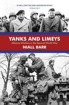 Yanks and Limeys : Alliance Warfare in the Second World War