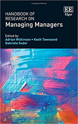 Handbook of Research on Managing Managers (Research Handbooks in Business and Management series)