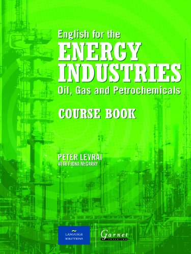 English for the Energy Industries: Course Book: Oil, Gas and Petrochemicals