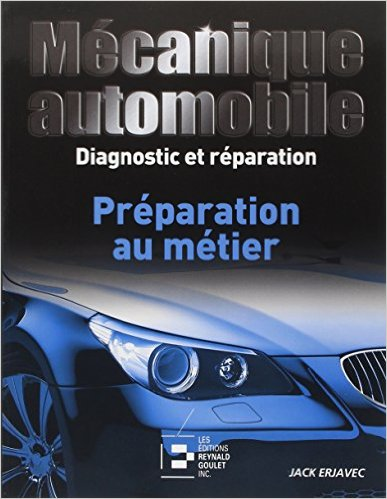 Mécanique automobile, Diagnostic et Reparation : Preparation au Metier